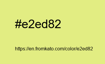 Color: #e2ed82