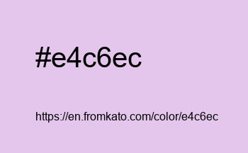 Color: #e4c6ec